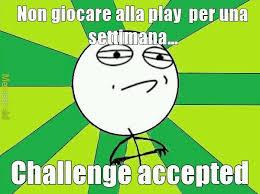Meme Challenge - challenge meme by troll4316 memedroid