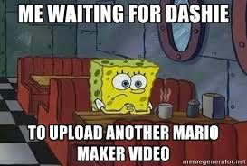 Spongebob Meme Maker - me waiting for dashie to upload another mario maker video coffee