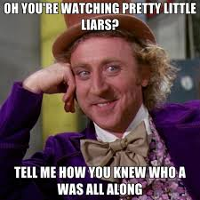 Liar Memes - 34 hilarious jokes only true pretty little liars fans will