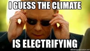 Csi Miami Memes - i guess the climate is electrifying yeaaah csi miami meme