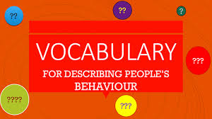 vocabulary for describing people u0027s behaviour level a1 b2 learn
