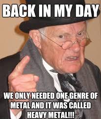 Heavy Metal Meme - heavy metal geezer rock humor