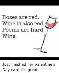 Red Wine Meme - roses are red wine is also red poems are hard wine just finished