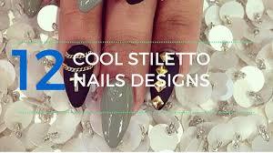 12 cool stiletto nails designs youtube