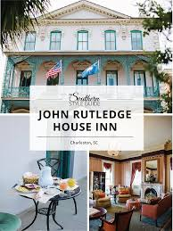 southern style house john rutledge house inn the southern style guide