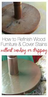 refinishing wood table without stripping how to refinish wood furniture and cover stains without sanding or