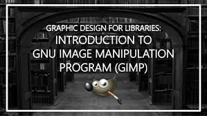 gimp design graphic design for libraries gimp