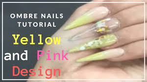 ombre nails youtube tutorial yellow and pink acrylic ombre nails