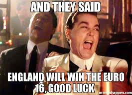 Good Luck Memes - and they said england will win the euro 16 good luck meme ray