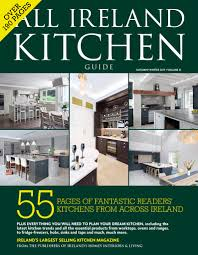 all ireland kitchen guide ireland u0027s homes interiors u0026 living