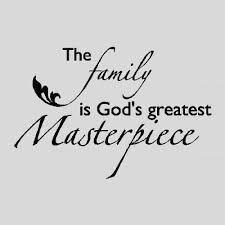 the family is god s greatest masterpiece top 10 best quotes