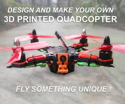 how to design and 3d print your very own quadcopter 5 steps