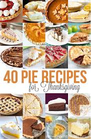 40 of the best pie recipes for thanksgiving make it and it