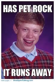 Pet Rock Meme - bad luck brian shut up i m talking