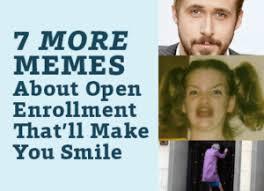 Smile Memes - 7 more memes about open enrollment that ll make you smile alex