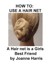 hair nets for buns how to use a hair net a hair net is a best friend fast