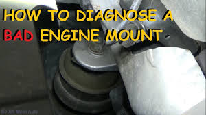 bad engine mount diagnose and repair youtube