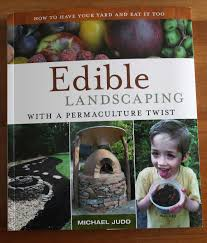 edible landscaping with a permaculture twist u2014 book review