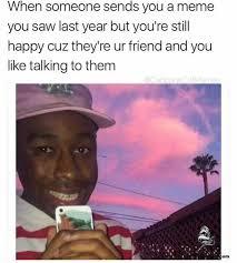 Meme Om - dopl3r com memes when someone sends you a meme you saw last year