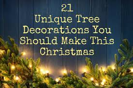 unique tree decorations you should make this