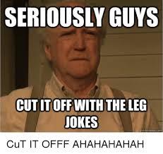 Joke Memes - 25 best memes about legs jokes legs jokes memes