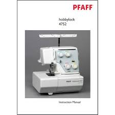 instruction manual pfaff hobbylock 4752 sewing parts online