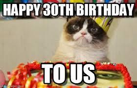30th Birthday Memes - happy 30th birthday grumpy cat birthday meme on memegen