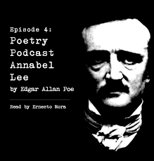 annabel lee by edgar allan poe the prose and poesy poetry podcast thepoemhome