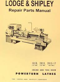 lodge u0026 shipley powerturn 1610 2013 17 metal lathe parts manual