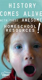 best homeschool history curriculum and books your vibrant family