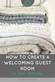 we answer wednesday how to create a welcoming guest room