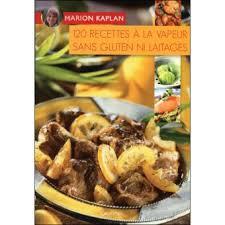 recette cuisine vapeur 120 recettes de cuisine à la vapeur sans gluten ni laitages