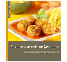 de recette de cuisine familiale savoureuse cuisine familiale colruyt