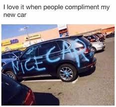 New Car Meme - dopl3r com memes i love it when people compliment my new car