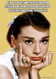 Memes About Stalkers - 1000 ideas about stalker meme on pinterest stalker girlfriend