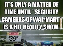 Funny Walmart Memes - funny memes security cameras of walmart up humming a running