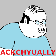 All Meme Pictures - ackchyually actually meme research discussion know your meme