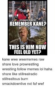 Wwf Meme - on twitter remember kane this is him now feel old yet kane wwe