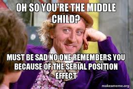 Middle Child Meme - oh so you re the middle child must be sad no one remembers you