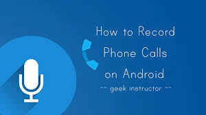 how to record phone calls on android how to record phone calls on android automatically