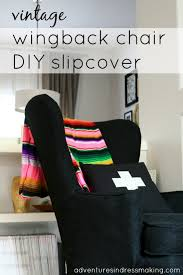 Diy Sewing Projects Home Decor Vintage Wingback Chair Diy Slipcover By Create Enjoy Project