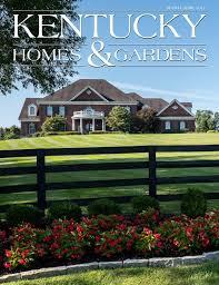 kentucky homes u0026 gardens march april 2017 lexington edition by