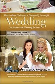 wedding consultant how to open operate a financially successful wedding consultant