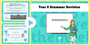 year 6 grammar revision guide and quick quiz determiners y6