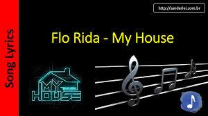 testo come musica flo rida my house song lyrics letras musica songtext