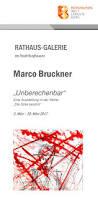 Bad Burghausen In Der Rathaus Galerie In Burghausen Unberechenbar Marco Bruckner