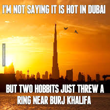 Hot Weather Meme - i m not saying it is hot in dubai but two hobbits just threw a ring