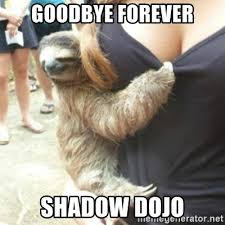 Sloth Meme Generator - goodbye forever shadow dojo perverted sloth meme generator