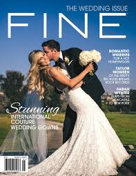 the wedding issue april 2017 fine homes and living magazine by