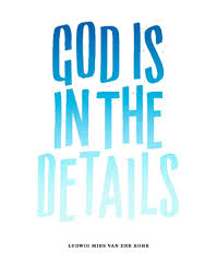 god is in the details quote mies van der rohe god is in the